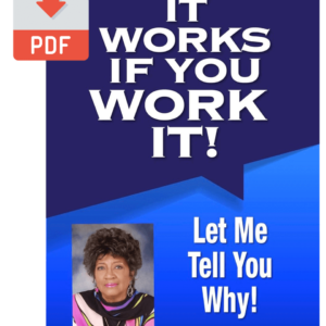 It Works If You Work It - Let Me Tell You Why!