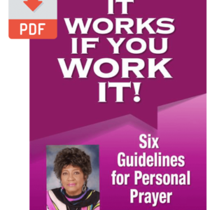 It Works If You Work It - Six Guidelines for Personal Prayer