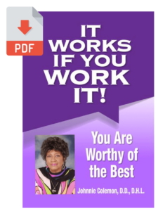 It Works If You Work It - You Are Worthy of the Best
